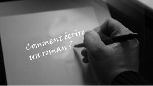 Comment écrire un roman ?
