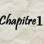 Les 3 éléments les plus importants du 1er chapitre